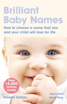 Brilliant Baby Names : How to Choose a Name That You and Your Child Will Love for Life, Paperback Book