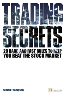 Trading Secrets : 20 Hard and Fast Rules to Help You Beat the Stock Market, Paperback Book