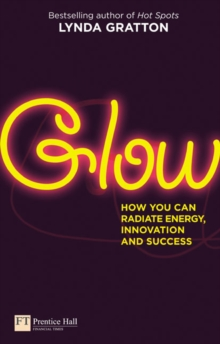 Glow : How you can  radiate energy, innovation and success, Paperback Book