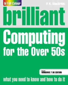 Brilliant Computing for the Over 50s Windows 7 Edition, Paperback Book
