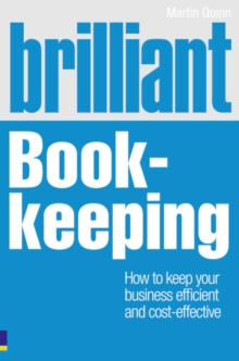 Brilliant Book-Keeping : How to Keep Your Business Efficient and Cost-Effective, Paperback Book