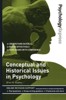 Psychology Express: Conceptual and Historical Issues in Psychology (Undergraduate Revision Guide), Paperback / softback Book