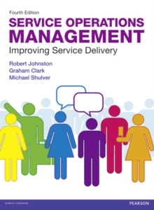 Service Operations Management : Improving Service Delivery, Paperback / softback Book