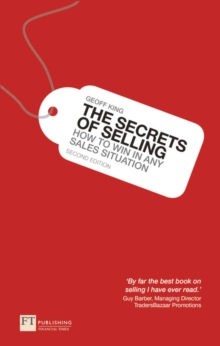 The Secrets of Selling : How to win in any sales situation, Paperback Book