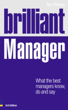 Brilliant Manager 3e : What the Best Managers Know, Do and Say, Paperback / softback Book