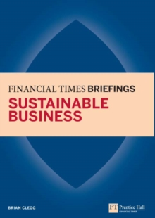 Sustainable Business: Financial Times Briefing : Financial Times Briefing PDF eBook, EPUB eBook