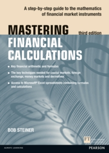 Mastering Financial Calculations : A step-by-step guide to the mathematics of financial market instruments, Paperback / softback Book