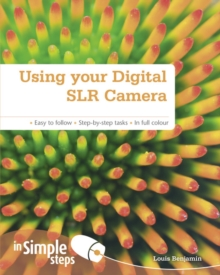 Using Your Digital SLR Camera in Simple Steps, Paperback Book