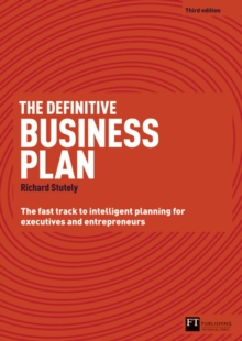 The Definitive Business Plan : The Fast Track to Intelligent Planning for Executives and Entrepreneurs, Paperback Book