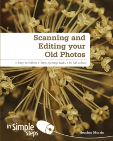 Scanning & Editing Your Old Photos in Simple Steps, Paperback Book