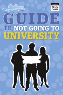 The NGTU Guide to Not Going to University, Paperback Book