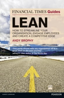 FT Guide to Lean : How to Streamline Your Organisation, Engage Employees and Create a Competitive Edge, Paperback Book