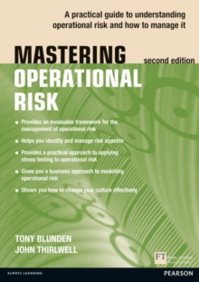 Mastering Operational Risk : A Practical Guide to Understanding Operational Risk and How to Manage it, Paperback Book