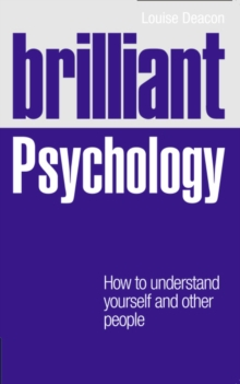 Brilliant Psychology : How to Understand Yourself and Other People, Paperback Book