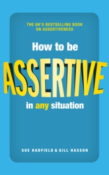 How to be Assertive In Any Situation, Paperback Book