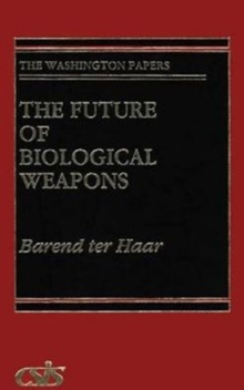 The Future of Biological Weapons, Hardback Book