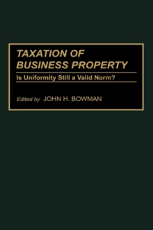 Taxation of Business Property : Is Uniformity Still a Valid Norm?, Hardback Book