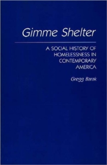 Gimme Shelter : A Social History of Homelessness in Contemporary America, Paperback / softback Book