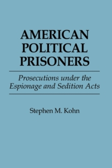 American Political Prisoners : Prosecutions under the Espionage and Sedition Acts, Hardback Book
