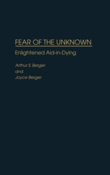 Fear of the Unknown : Enlightened Aid-in-dying, Hardback Book