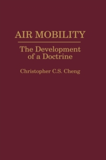 Air Mobility : The Development of a Doctrine, Hardback Book