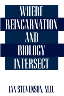Where Reincarnation and Biology Intersect, Paperback / softback Book