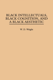 Black Intellectuals, Black Cognition, and a Black Aesthetic, Hardback Book