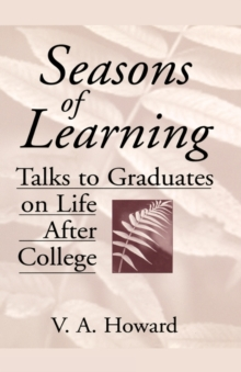 Seasons of Learning : Talks to Graduates on Life after College, Hardback Book