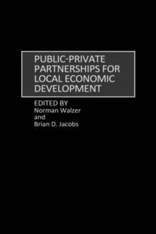 Public-Private Partnerships for Local Economic Development, Hardback Book