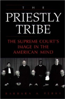 The Priestly Tribe : The Supreme Court's Image in the American Mind, Paperback / softback Book