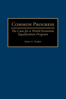 Common Progress : The Case for a World Economic Equalization Program, Hardback Book