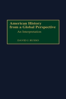 American History from a Global Perspective : An Interpretation, Hardback Book