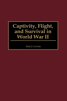 Captivity, Flight, and Survival in World War II, Hardback Book