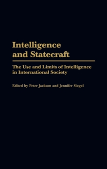 Intelligence and Statecraft : The Use and Limits of Intelligence in International Society, Hardback Book