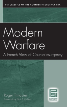 Modern Warfare : A French View of Counterinsurgency, Hardback Book