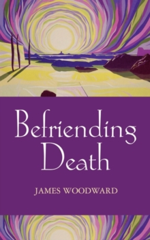 Befriending Death, Facing Loss, Paperback / softback Book