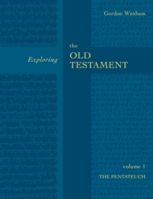 Exploring the Old Testament : The Pentateuch Pentateuch Vol 1, Paperback Book