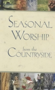 Seasonal Worship from the Countryside, Hardback Book