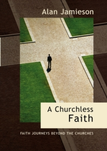 A Churchless Faith, Paperback / softback Book