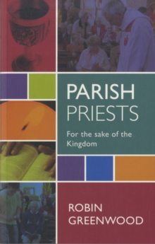 Parish Priests : For the Sake of the Kingdom, Paperback / softback Book