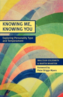 Knowing Me, Knowing You : Exploring Personality Type and Temperament, Paperback Book