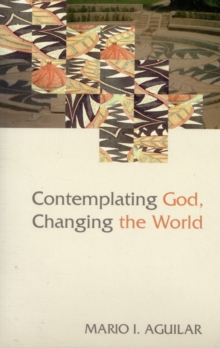 Contemplating God, Changing the World, Paperback / softback Book