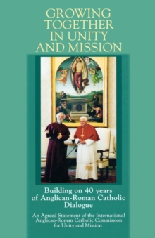 Growing Together in Unity and Mission, Paperback / softback Book