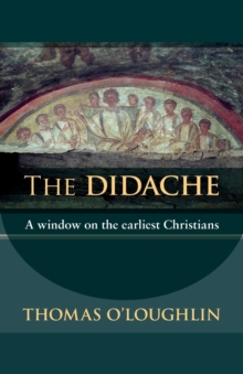 The Didache : A Window on the Earliest Christians, Paperback Book
