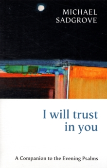 I Will Trust in You : A Companion to the Evening Psalms, Paperback / softback Book