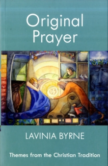 Original Prayer : Themes from the Christian Tradition, Paperback / softback Book