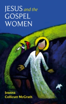 Jesus and the Gospel Women, Paperback Book