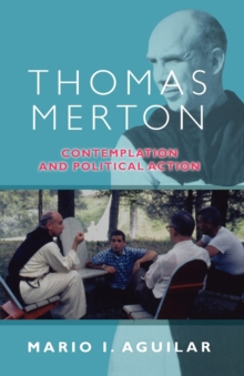 Thomas Merton : Contemplation and Political Action, Paperback Book
