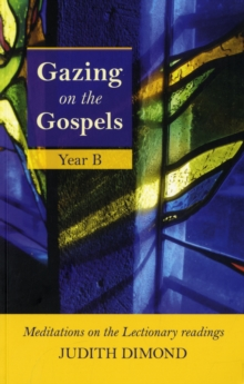 Gazing on the Gospels : Year B, Paperback / softback Book
