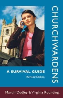Churchwardens : A Survival Guide, Paperback Book